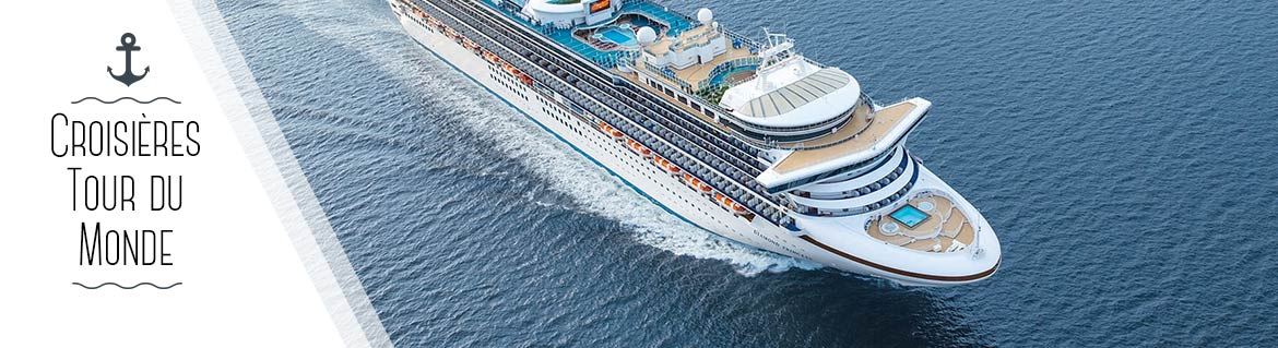 croisiere tour monde princess cruises