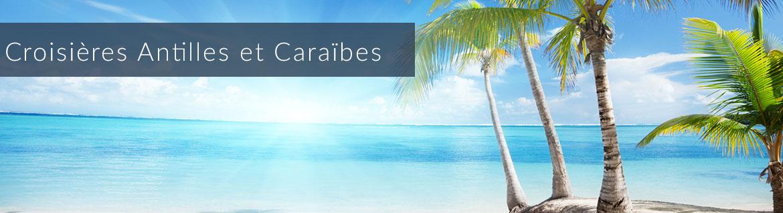 Croisières Caraïbes et Antilles