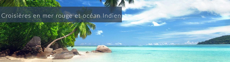 Croisières Mer Rouge et Océan Indien