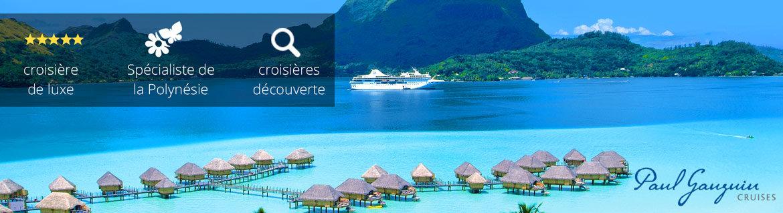 Croisières Paul Gauguin Cruises: Promotions, infos et réservations